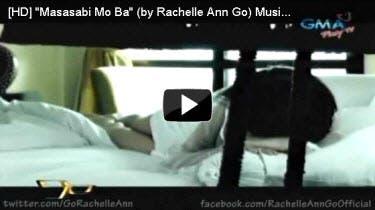 Rachelle Ann Go Masasabi Mo Ba MV